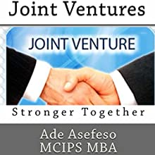 Joint Ventures: Stronger Together (       UNABRIDGED) by Ade Asefeso MCIPS MBA Narrated by Susan Lee