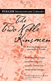 The Two Noble Kinsmen (Folger Shakespeare Library Series)