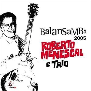 Roberto Menescal -  Balansamba