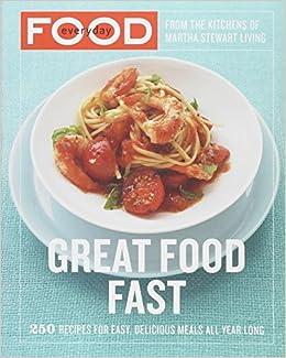 Everyday Food Great Food Fast Martha Stewart Living Magazine 9780307354167
