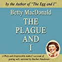 The Plague and I: Common Reader Editions Audiobook by Betty MacDonald Narrated by Heather Henderson