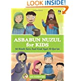 Asbabun Nuzul for Kids: 50 Kisah Seru Asal-Usul Ayat Al-Qur'an (Indonesian Edition)