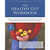 The Healthy Gut Workbook: Whole-Body Healing for Heartburn, Ulcers, Constipation, IBS, Diverticulosis, and More (The New Harbinger Whole-Body Healing Series) ~ Victor S. Sierpina