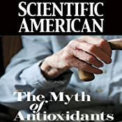 Scientific American: The Myth of Antioxidants | [Melinda Wenner Moyer]
