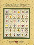 img - for Patchwork Pantry: A Collection of Charming Quilts and Favorite Recipes book / textbook / text book