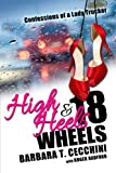 High Heels & 18 Wheels: Confessions of a Lady Trucker