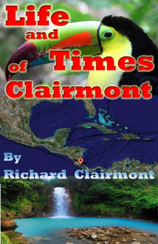 Life and Times of Clairmont (Costa Rica)