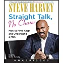 Straight Talk, No Chaser: How to Find, Keep, and Understand a Man Audiobook by Steve Harvey Narrated by Steve Harvey