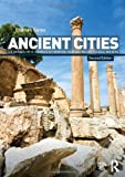 img - for Ancient Cities: The Archaeology of Urban Life in the Ancient Near East and Egypt, Greece and Rome book / textbook / text book