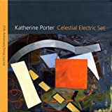 img - for Celestial Electric Set: Katherine Porter by Greenville County Museum of Art, The Emrys Foundation (2011) Hardcover book / textbook / text book
