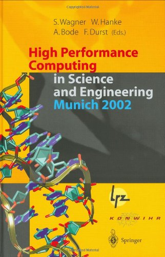 High Performance Computing in Science and Engineering, Munich 2002: Transactions of the First Joint HLRB and KONWIHR Status and Result Workshop, Oct. ... 2002, Technical University of Munich, Germany