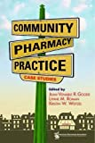 img - for Community Pharmacy Practice Case Studies by Jean-Venable R. Goode, Lynne M. Roman, Kristin W. Weitzel(February 28, 2009) Paperback book / textbook / text book