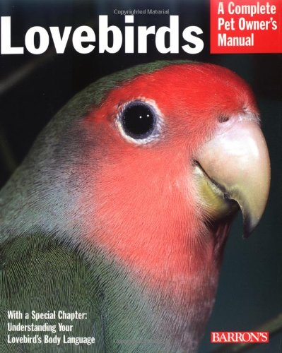 Lovebirds (Complete Pet Owner's Manual)