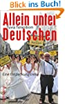 Allein unter Deutschen: Eine Entdecku...