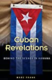 Cuban Revelations: Behind the Scenes in Havana (Contemporary Cuba)