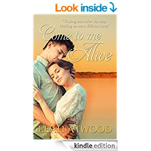 Come to Me Alive: A Contemporary, Inspirational Christian Romance