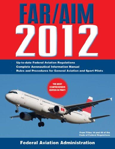 Federal Aviation Regulations / Aeronautical Information Manual 2012 (FAR/AIM)