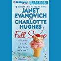 Full Scoop: Full Series, Book 6 (       UNABRIDGED) by Janet Evanovich, Charlotte Hughes Narrated by Lorelei King
