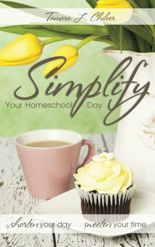 simplify-your-homeschool-day-shorten-your-day-sweeten-your-time