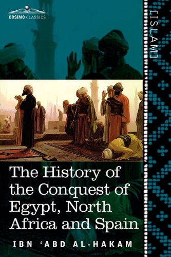 The History of the Conquest of Egypt, North Africa and Spain