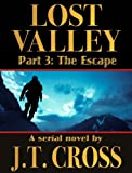 Lost Valley: The Escape (Part 3)