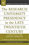 img - for The Research University Presidency in the Late Twentieth Century (ACE/Praeger Series on Higher Education) by Brodie H. Keith H. Banner Leslie (2005-05-30) Hardcover book / textbook / text book