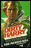 Dirty Harry: Mexico Kill #4