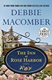 The Inn at Rose Harbor: A Novel (Random House Large Print) by Macomber, Debbie Lrg Edition [Paperback(2012/8/14)] by  Debbie Macomber in stock, buy online here