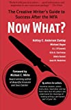 img - for Now What?: The Creative Writer's Guide to Success After the MFA book / textbook / text book