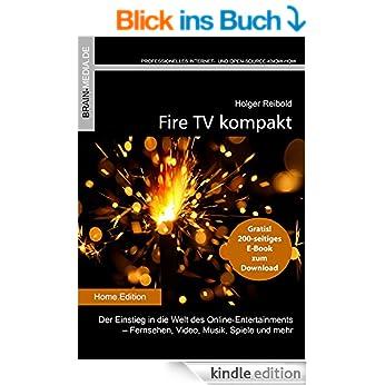 Kostenlos! Gratis Buch Fire TV kompakt: Der Einstieg in die Welt des Online Entertainments