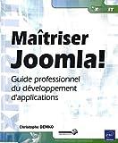 echange, troc Christophe DEMKO - Maîtriser Joomla! - Guide professionnel du développement d'applications