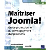 Ma�triser Joomla! - Guide professionnel du d�veloppement d'applicationspar Christophe DEMKO