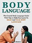 Body Language: The Crucial Body Langu...