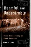 img - for Harmful and Undesirable: Book Censorship in Nazi Germany book / textbook / text book