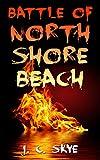 Battle of North Shore Beach: Supernatural Thriller (The Awakening Rage #2)