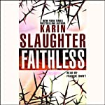 Faithless: A Novel (       ABRIDGED) by Karin Slaughter Narrated by Francie Swift