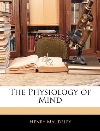 The Physiology of Mind