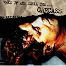 Wake Up & Smell the...Carcass