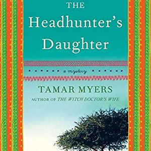The Headhunter's Daughter: A Mystery | [Tamar Myers]