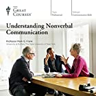 Understanding Nonverbal Communication Lecture by  The Great Courses Narrated by Professor Mark G. Frank