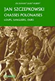 Chasses polonaises : Loups, sangliers, ours