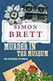 Murder in the Museum (Fethering Mysteries) (0330445286) by Simon Brett