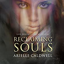 Reclaiming Souls (       UNABRIDGED) by Arielle Caldwell Narrated by Hollie Jackson