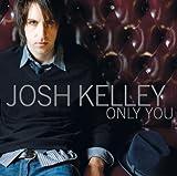 ONLY YOU (Single Version) - Josh Kelley