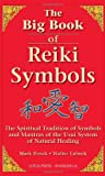 img - for The Big Book of Reiki Symbols: The Spiritual Transition of Symbols and Mantras of the Usui System of Natural Healing book / textbook / text book
