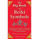The Big Book of Reiki Symbols: The Spiritual Tradition of Symbols and Mantras of the Usui System of Natural Healingby Mark Hosak