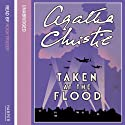 Taken at the Flood Audiobook by Agatha Christie Narrated by Hugh Fraser