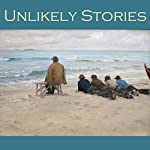 Unlikely Stories: 44 Tales of the Weird and Fantastical | Edith Wharton,Richard Middleton,Hugh Walpole,W. F. Harvey,Eleanor Smith,Thomas Hardy,J. S. Fletcher