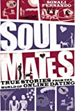 Sonali Fernando Soul Mates: True Stories from the World of Online Dating