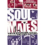 Soul Mates: True Stories from the World of Online Datingby Sonali Fernando
